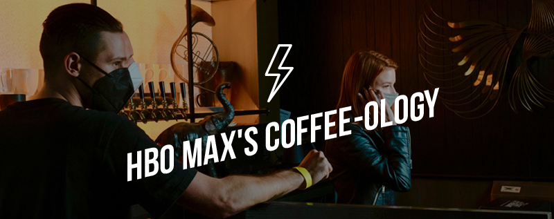 HBO Max's Coffee-ology Experience